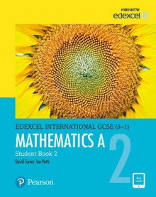 Edexcel International GCSE (9-1) Mathematics A Student Book 2: print and ebook bundle av D. A. Turner og I. A. Potts (Blandet mediaprodukt)