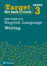 Omslag - Target Grade 3 Writing AQA GCSE (9-1) English Language Workbook