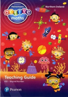Heinemann Active Maths Northern Ireland - Key Stage 2 - Beyond Number - Teaching Guide av Lynda Keith, Amy Sinclair og Fran Mosley (Heftet)