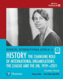 Edexcel International GCSE (9-1) History The Changing Role of International Organisations: the League and the UN, 1919-2011 Student Book av Georgina Blair (Blandet mediaprodukt)