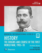 Pearson Edexcel International GCSE (9-1) History: The Origins and Course of the First World War, 1905-18 Student Book av Rosemary Rees (Blandet mediaprodukt)