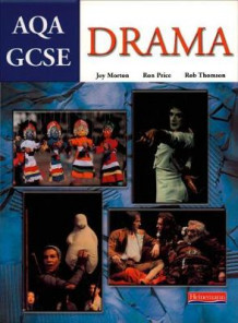 AQA GCSE Drama av Joy Morton, Ron Price og Rob Thomson (Heftet)