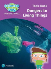 Science Bug: Dangers to living things Topic Book av Deborah Herridge og Nicola Waller (Heftet)