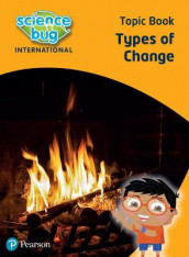 Science Bug: Types of change Topic Book av Debbie Eccles og Deborah Herridge (Heftet)