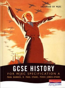 A GCSE History for WJEC Specification av Paul Barnes, R. Paul Evans og Peris Jones-Evans (Heftet)