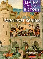 Living Through History: Core Book. Medieval Realms av Nigel Kelly, Rosemary Rees og Jane Shuter (Heftet)