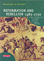 Headstart In History: Reformation & Rebellion 1485-1750 av Steve Arman, Simon Bird, Rosemary Rees og Malcolm Wilkinson (Heftet)