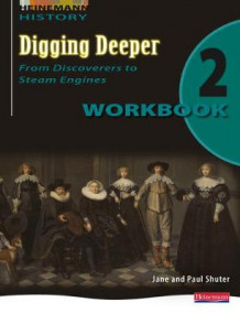 Digging Deeper 2: From Discoverers to Steam Engines Workbook (Heftet)