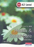 A2 GCE Health and Social Care Student Book for OCR (Heftet)