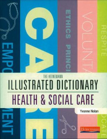 Illustrated Dictionary of Health and Social Care (Heftet)