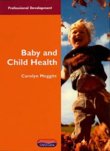 Baby & Child Health av Carolyn Meggitt (Heftet)