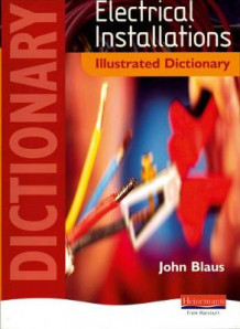 Electrical Installations Illustrated Dictionary av John Blaus (Heftet)
