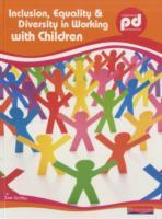 Inclusion, Equality and Diversity in Working with Children (Heftet)