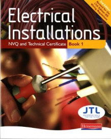 Electrical Installations NVQ and Technical Certificate Book 1 (Heftet)