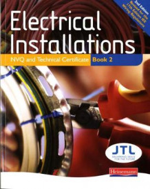 Electrical Installations NVQ and Technical Certificate Book 2 (Heftet)
