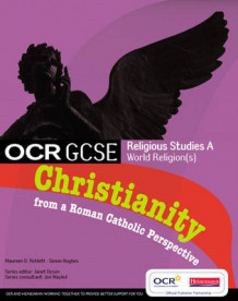 GCSE OCR Religious Studies A: Christianity from a Roman Catholic Perspective Student Book (Heftet)