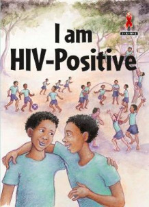 I am HIV Positive av Wendy Flanagan (Heftet)