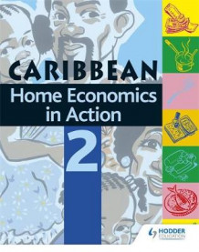 Home Economics in Action Book 2 av Caribbean Association of Home Economics (Heftet)