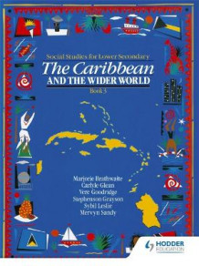 Heinemann Social Studies for Lower Secondary: The Caribbean and the Wider World Book 3 av Braithwaite, Carlyle Glean, Mervyn Sandy, Stephenson Grayson, Sybil Leslie og Vere Goodridge (Heftet)