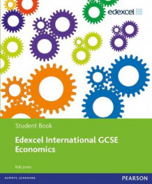 Edexcel International GCSE Economics Student Book with ActiveBook CD av Rob Jones (Blandet mediaprodukt)