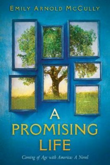 A Promising Life: Coming of Age with America av Emily Arnold McCully (Innbundet)