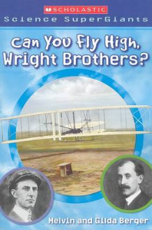 Can You Fly High, Wright Brothers? av Melvin Berger (Heftet)