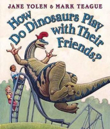 How Do Dinosaurs Play with Their Friends? av Jane Yolen og Mark Teague (Pappbok)