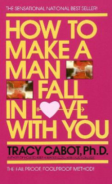 How to Make a Man Fall in Love with You av Tracy Cabot (Heftet)