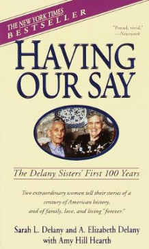 Having Our Say: the Delany Sisters' First 100 Years av Delany og Hearth (Heftet)