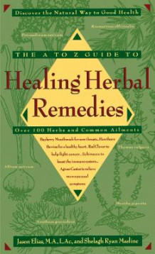 A-Z Guide to Healing Herbal Remedies av Jason Elias (Heftet)