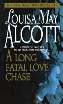 A Long Fatal Love Chase av Louisa May Alcott (Heftet)