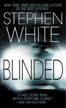 Blinded av Stephen White (Heftet)