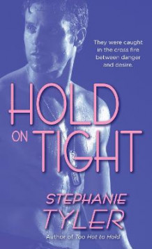 Hold On Tight av Stephanie Tyler (Heftet)