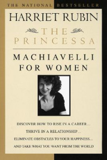 The Princessa: Machiavelli for Women av Harriet Rubin (Heftet)