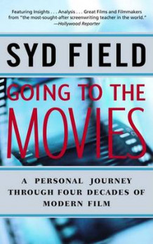 Going to the Movies av Syd Field (Heftet)