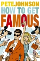 How to Get Famous av Pete Johnson (Heftet)