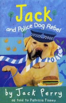 Jack and Police Dog Rebel av Patricia Finney (Heftet)