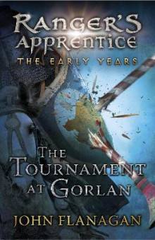 Tournament at gorlan (rangers apprentice: the early years book 1) av John (author) Flanagan (Heftet)