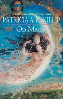 Od Magic av Patricia A McKillip (Heftet)