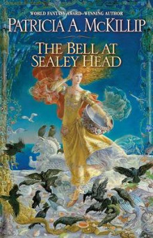 The Bell at Sealey Head av Patricia A McKillip (Heftet)