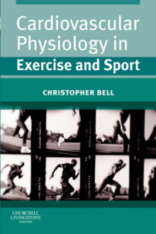 Cardiovascular Physiology in Exercise and Sport av Christopher Bell (Heftet)