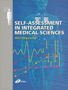 Self Assessment in Integrated Sciences for Medical Sciences av Wai-Ching Leung (Heftet)
