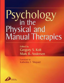Psychology in the Physical and Manual Therapies av Gregory Kolt og Mark Andersen (Heftet)
