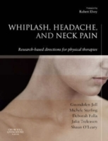 Whiplash, Headache, and Neck Pain av Gwendolen Jull, Michele Sterling, Deborah Falla, Julia Treleaven og Shaun O'Leary (Innbundet)