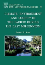Climate, Environment, and Society in the Pacific during the Last Millennium: Volume 6 av Patrick D. Nunn (Innbundet)