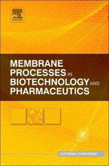 Membrane Processes in Biotechnology and Pharmaceutics av Catherine Charcosset (Innbundet)
