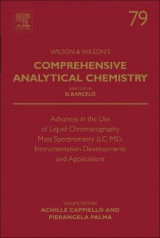 Omslag - Advances in the Use of Liquid Chromatography Mass Spectrometry (LC-MS): Instrumentation Developments and Applications: Volume 79