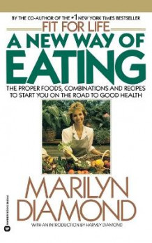 A New Way of Eating from the Fit for Life Kitchen av Marilyn Diamond (Heftet)
