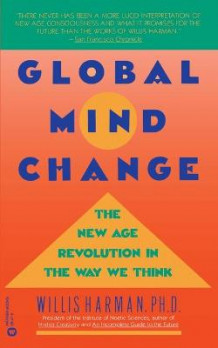Global Mind Change av Willis Harman (Heftet)