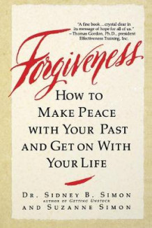 Forgiveness: How to Make Peace with Your Past and Get on with Your Life av Sidney B. Simon og Suzanne Somin (Heftet)